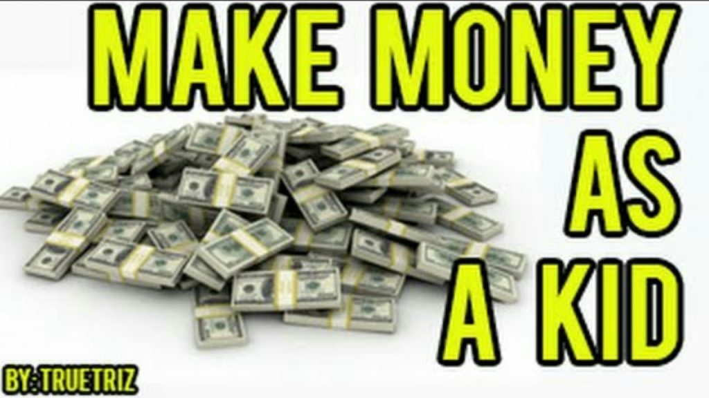How to make money as a kid!